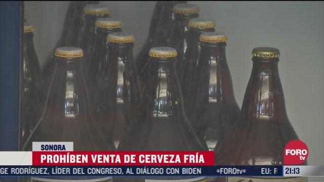 sonora suspendera venta de cerveza fria por covid