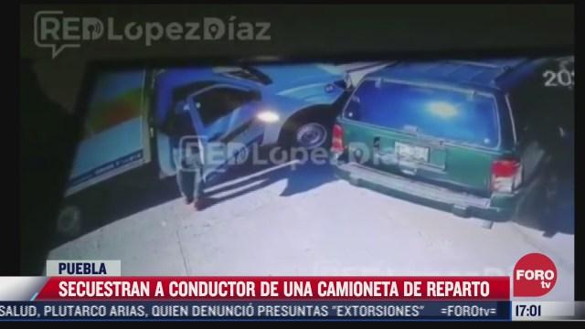 captan secuestro de conductor de camioneta de reparto en puebla