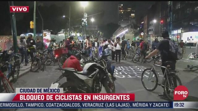 ciclistas realizan nuevo bloqueo en insurgentes