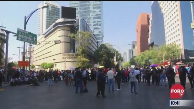 manifestantes bloquean paseo de la reforma y bucareli en cdmx