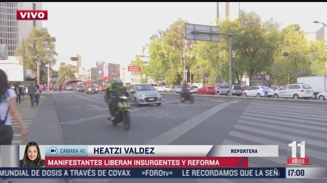manifestantes liberan insurgentes y reforma en cdmx