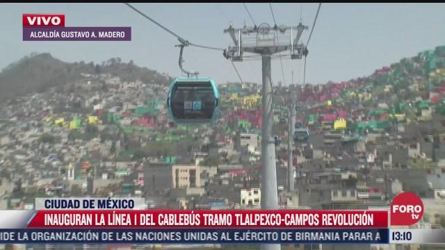 inauguran linea 1 del cablebus en su tramo tlalpexco campos revolucion cdmx