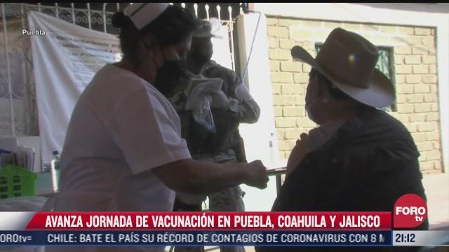 asi avanza la jornada de vacunacion en puebla coahuila y jalisco