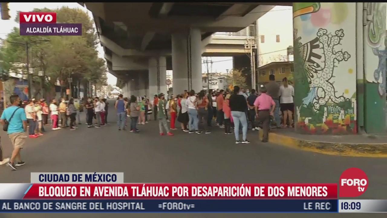 bloquean avenida tlahuac por desaparicion de dos menores