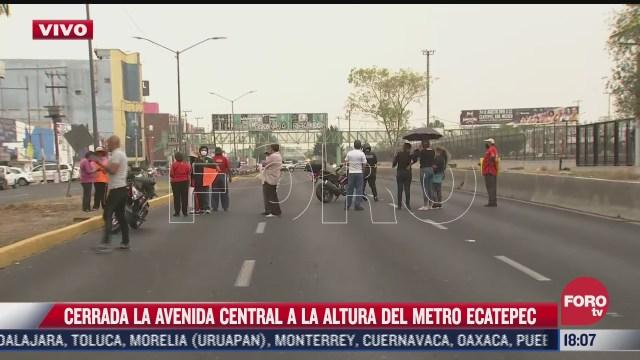 manifestantes cierran avenida central a la altura del metro ecatepec