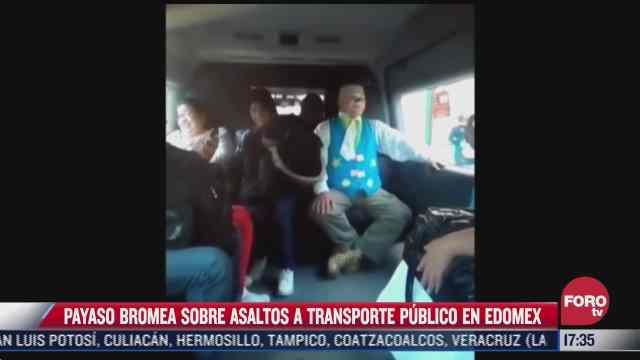 payaso bromea sobre asaltos a transporte publico en edomex