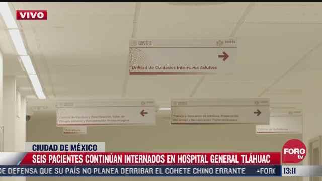 permanecen internados seis pacientes en hospital de tlahuac por colapso de l