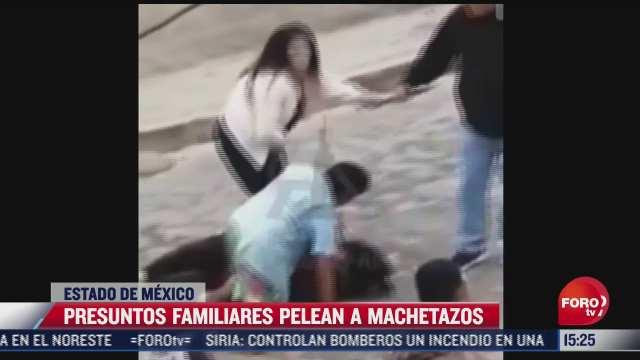 presuntos familiares pelean a machetazos en el edomex