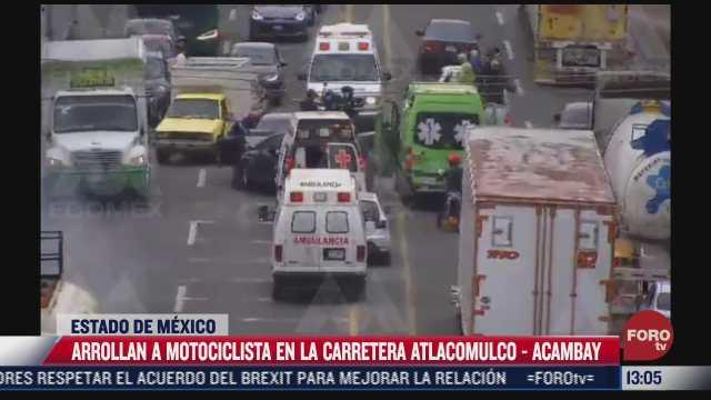 arrollan a motociclista en la carretera atlacomulco acambay