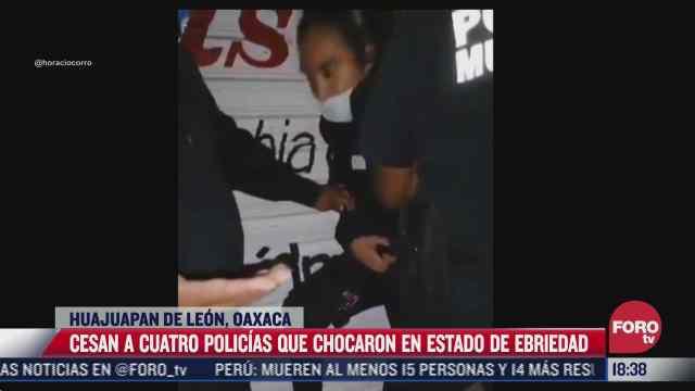 despiden cuatro policias ebrios en oaxaca