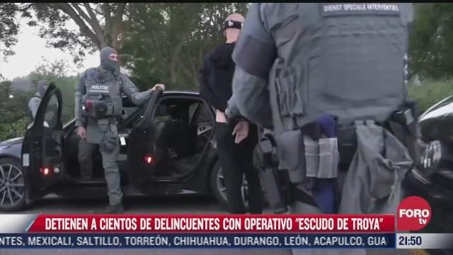 detienen a cientos de delincuentes con operativo escudo troya