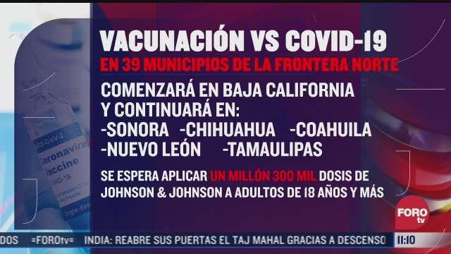 inicia vacunacion contra covid 19 en la frontera norte de mexico