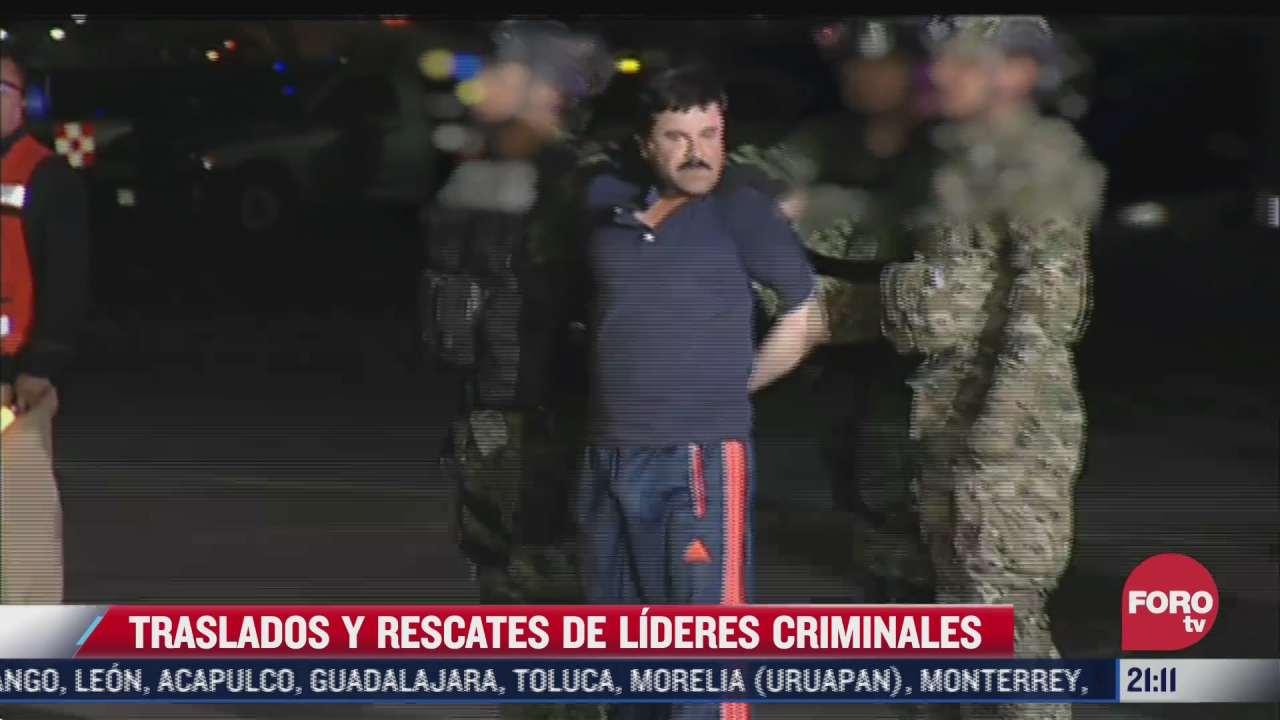 asi han sido los traslados y rescates de lideres criminales en mexico