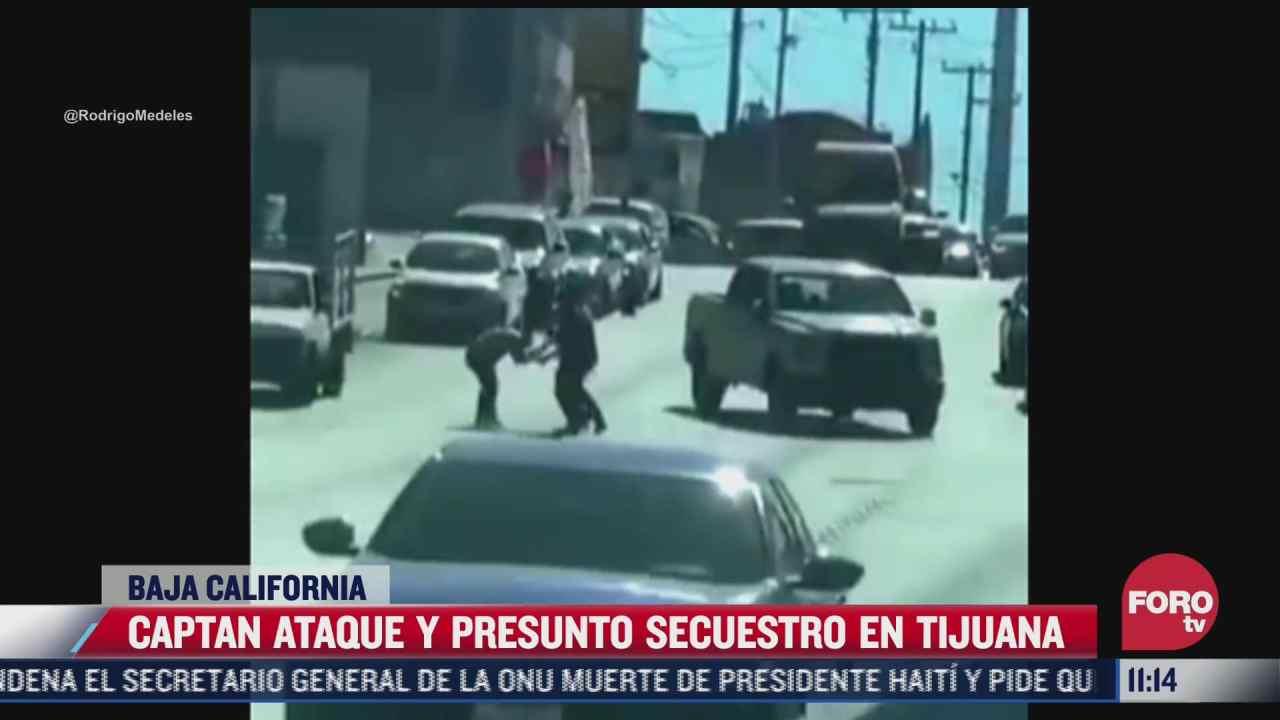 captan ataque y presunto secuestro en tijuana baja california