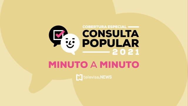 Minuto a minuto: Consulta Popular 2021 en México
