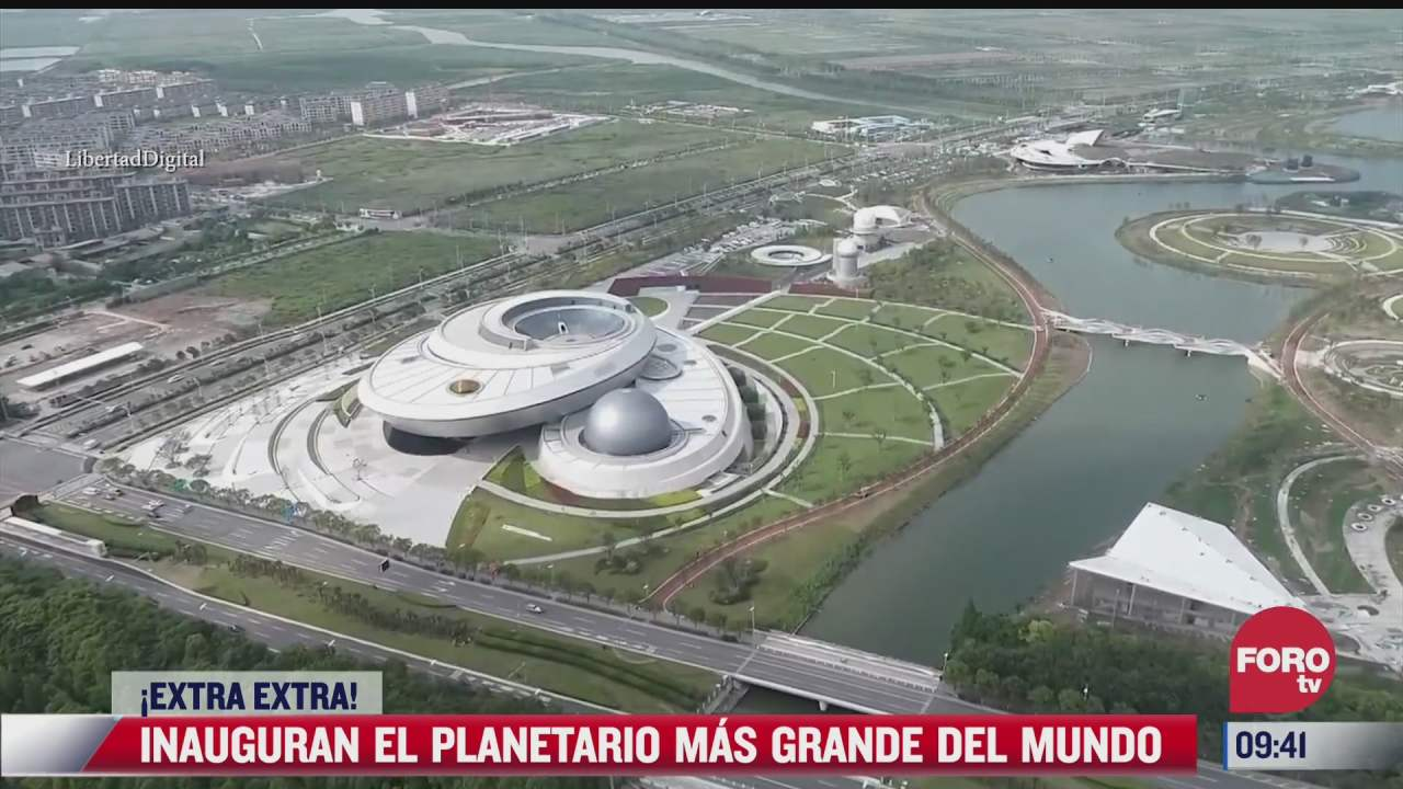 extra extra inauguran el planetario mas grande del mundo