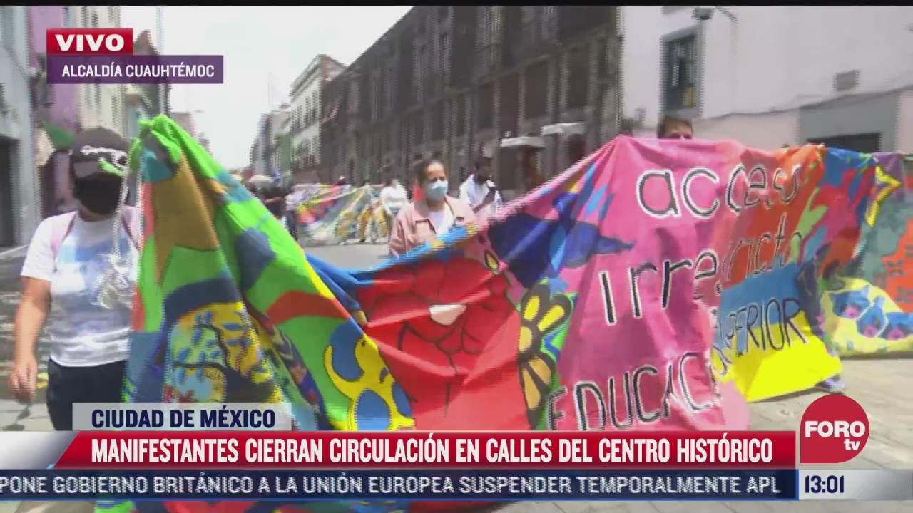 manifestantes cierran circulacion en calles del centro historico cdmx