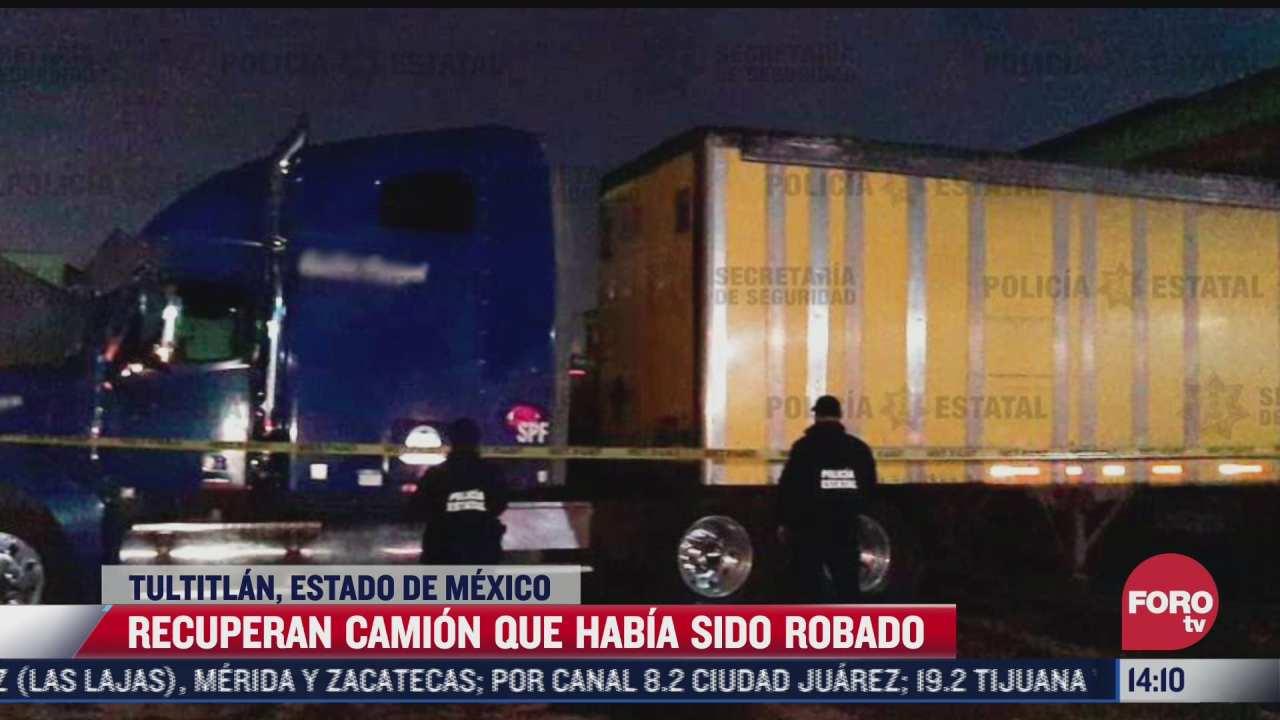 recuperan camion robado en el estado de mexico