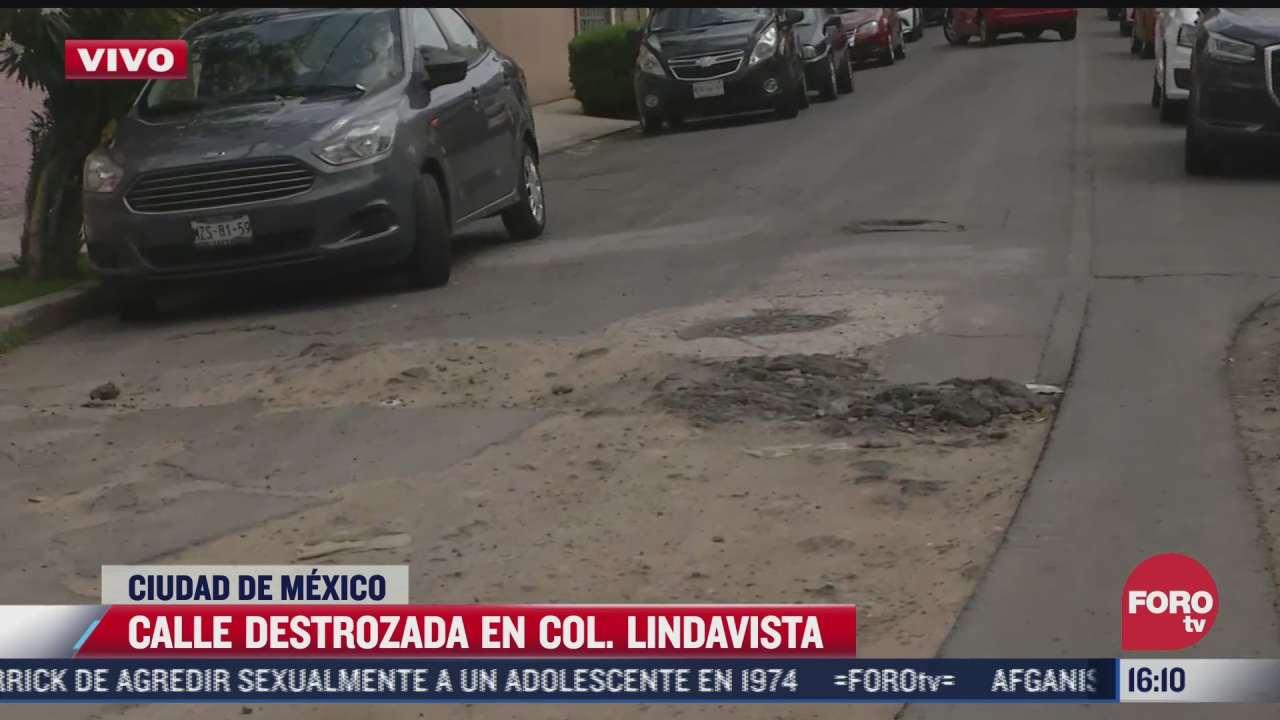 reportan calle destrozada en la colonia lindavista