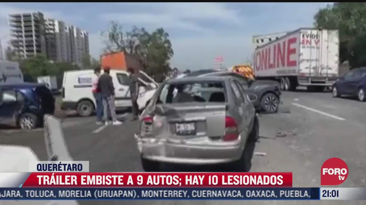 trailer embiste a 9 autos hay 10 lesionados en queretaro