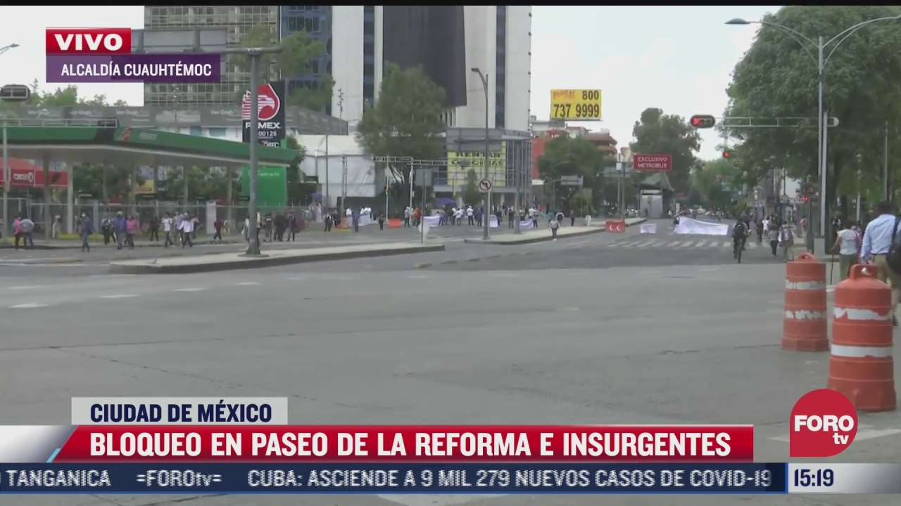 bloqueo afecta vialidad en avenida de los insurgentes y paseo de la reforma