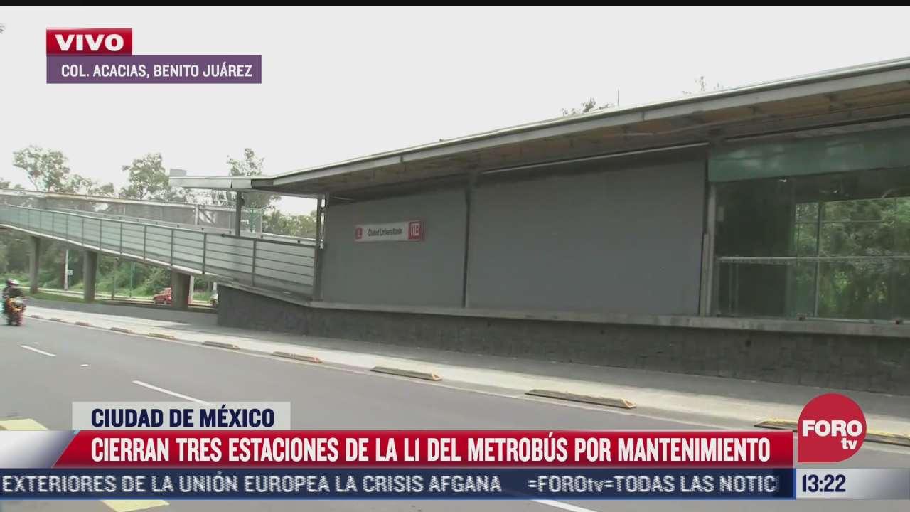 cierran tres estaciones de la l1 del metrobus por mantenimiento