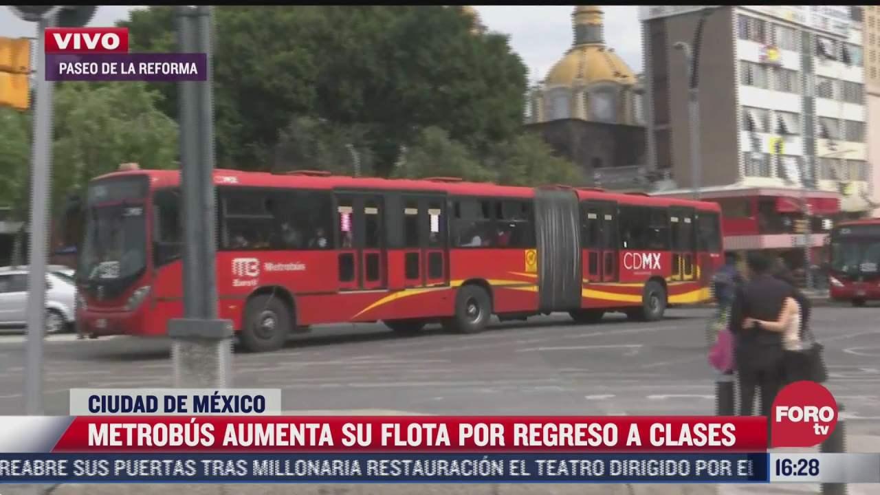 metrobus aumenta su flota por regreso a clases