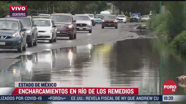 se registran encharcamientos en varios tramos en rio de los remedios ecatepec
