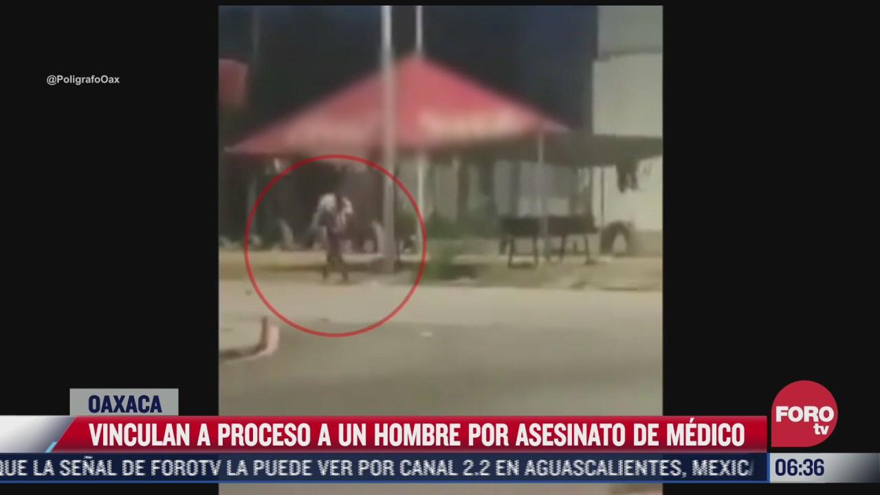 vincula a sujeto por asesinato de medico en incidente de transito en oaxaca
