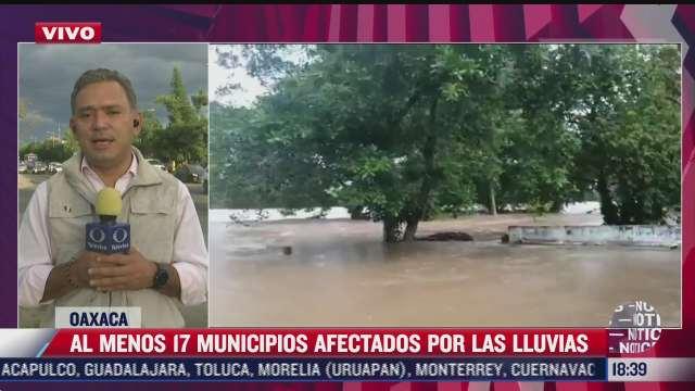 al menos 17 municipios han sido afectados por las lluvias en oaxaca