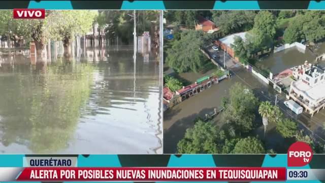 alertan por posibles nuevas inundaciones en tequisquiapan queretaro