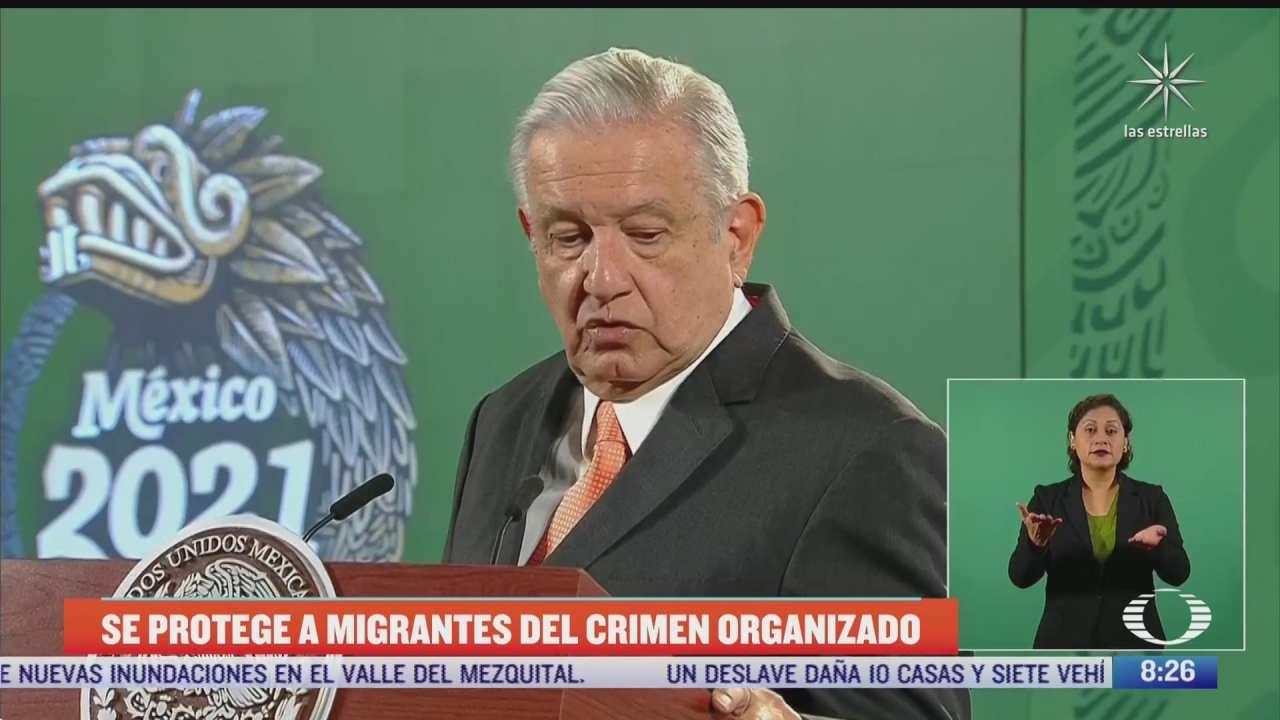 amlo se protege a migrantes del crimen organizado