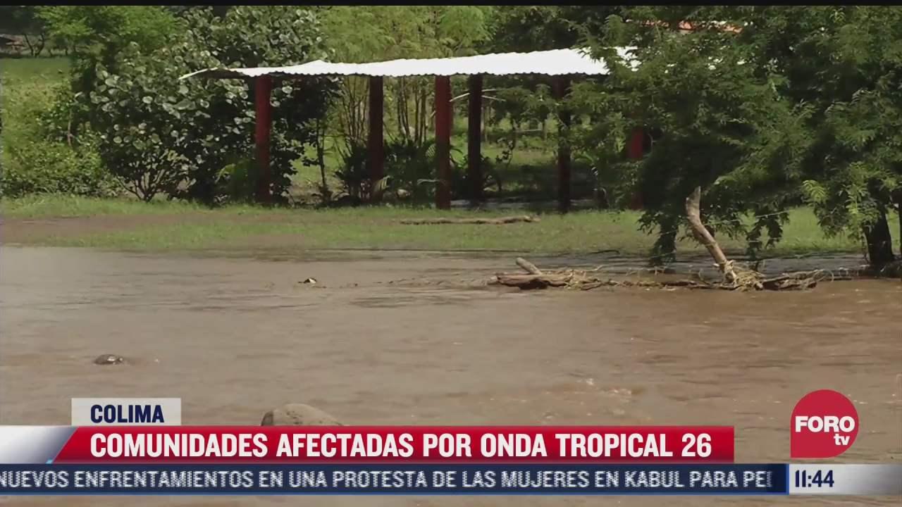 comunidades afectadas por onda tropical 26 en colima
