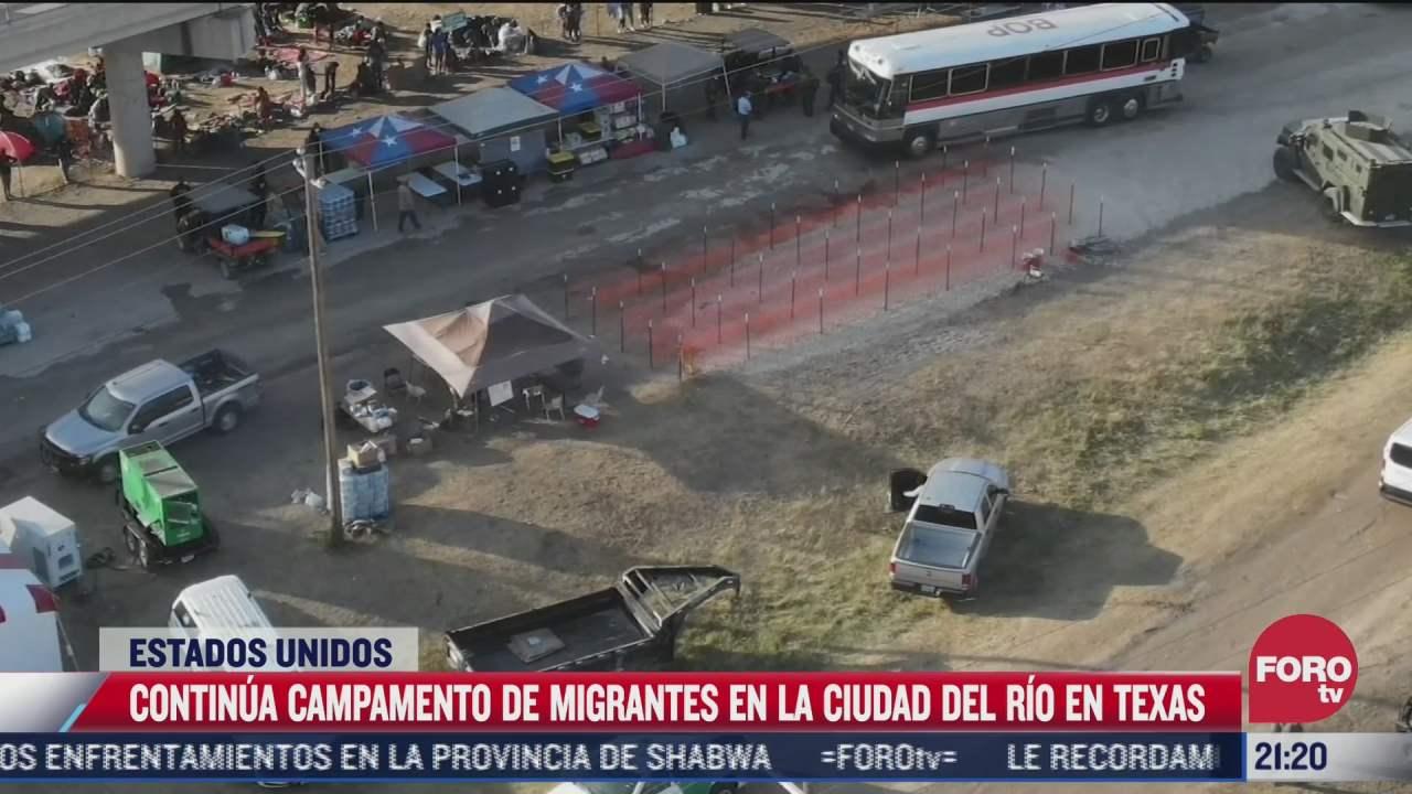continua campamento de migrantes en texas