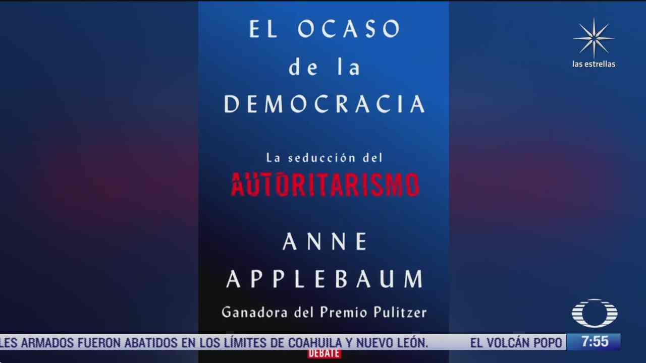 despierta con cultura el ocaso de la democracia de anne applebaum