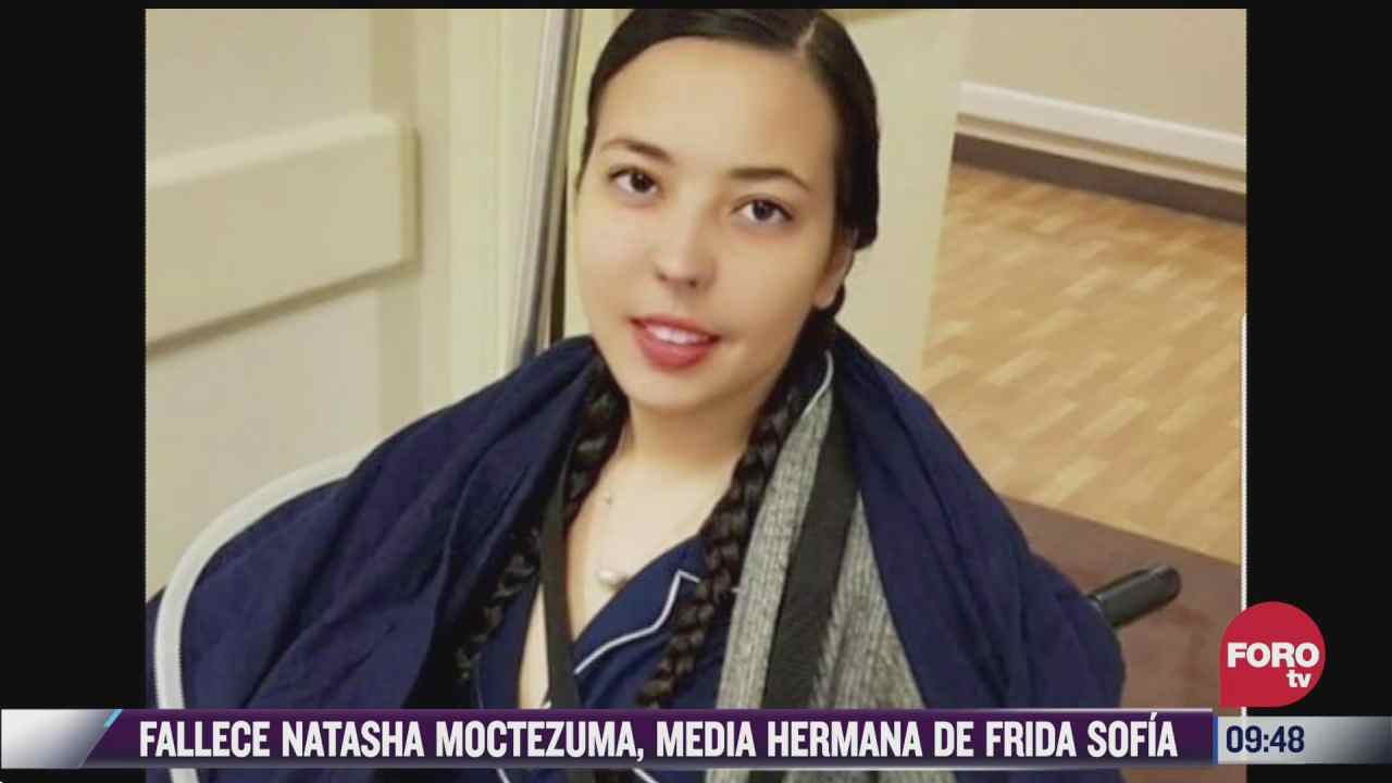 muere natasha moctezuma media hermana de frida sofia
