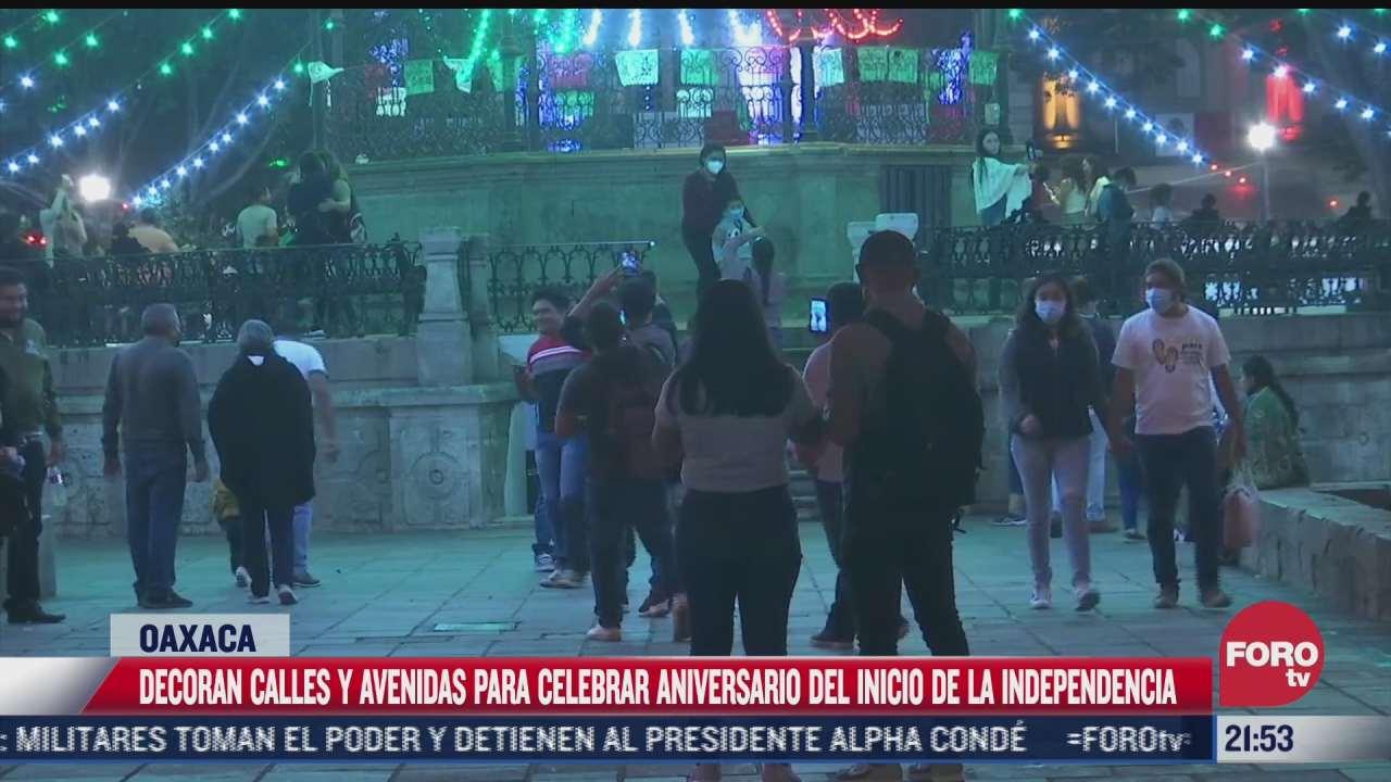 oaxaca decora calles por aniversario de la independencia