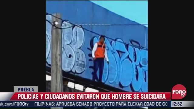 policias evitan suicidio de un hombre desde puente vehicular de puebla