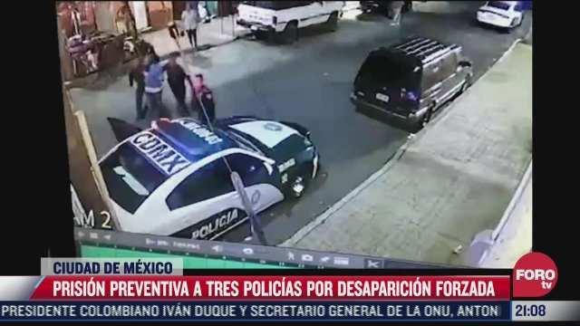 prision preventiva oficiosa para tres policias por desaparicion de persona en chapultepec