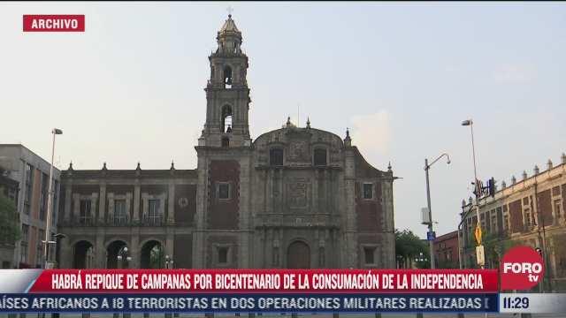 repicaran campanas de toda la cdmx por consumacion de la independencia de mexico