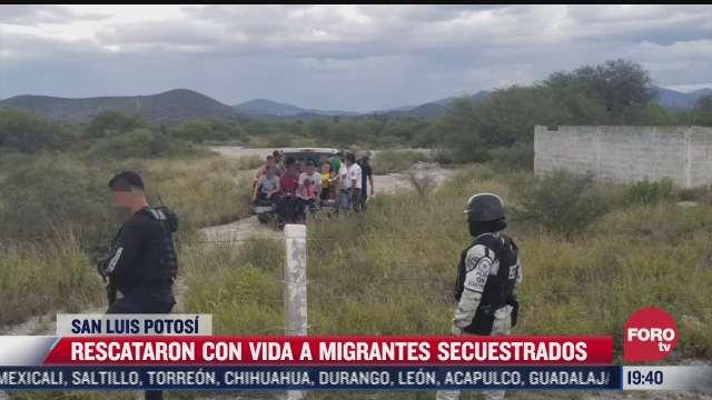 rescatan con vida a migrantes secuestrados en slp