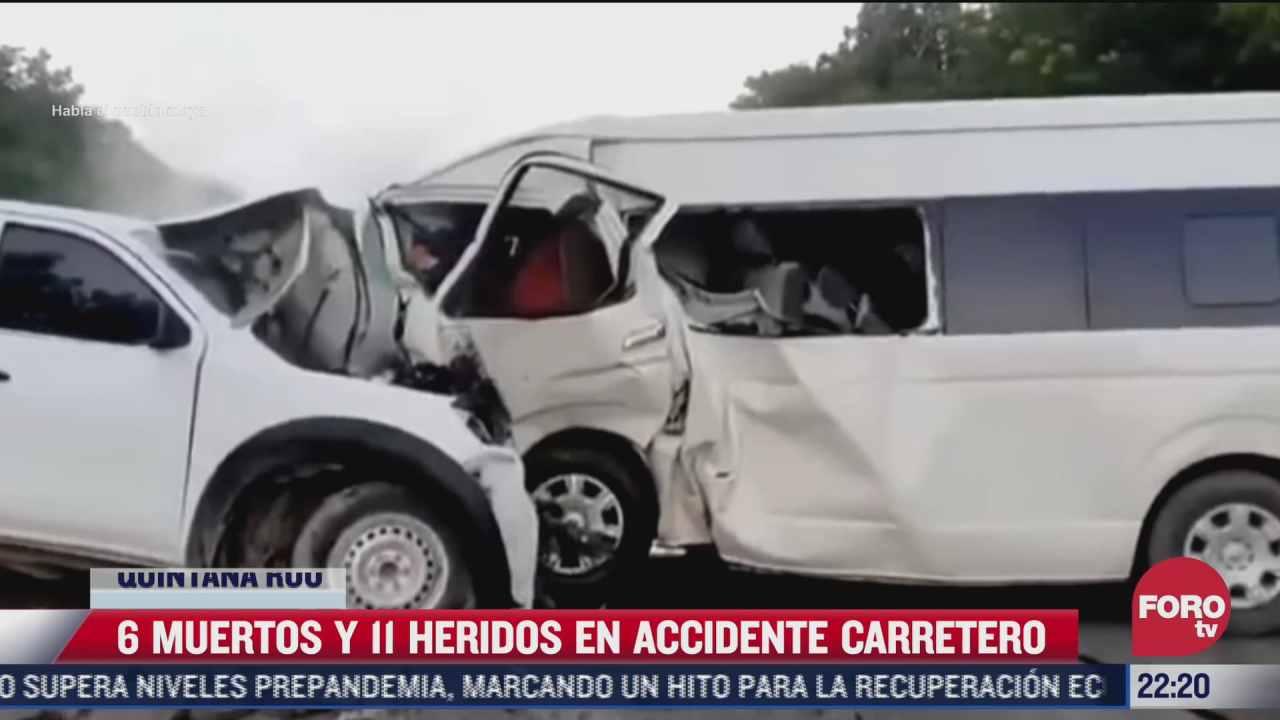 6 muertos y 11 heridos en choque carretero en quintana roo