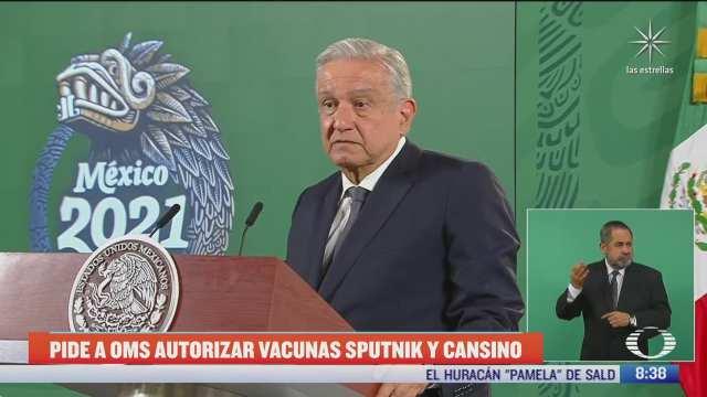 amlo pide a oms autorizar vacunas covid de sputnik y cansino