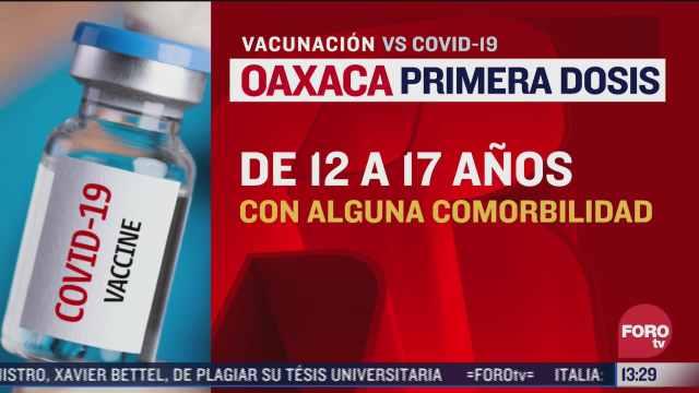 arranca vacunacion para menores de edad con comorbilidades en oaxaca