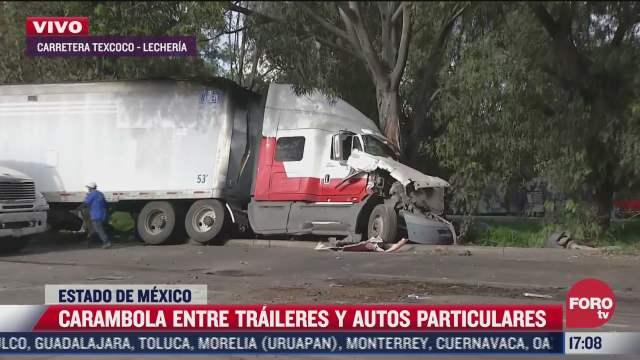 carambola entre traileres y autos particulares en carretera texcoco lecheria