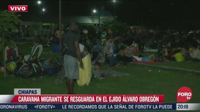 caravana migrante se resguarda en chiapas