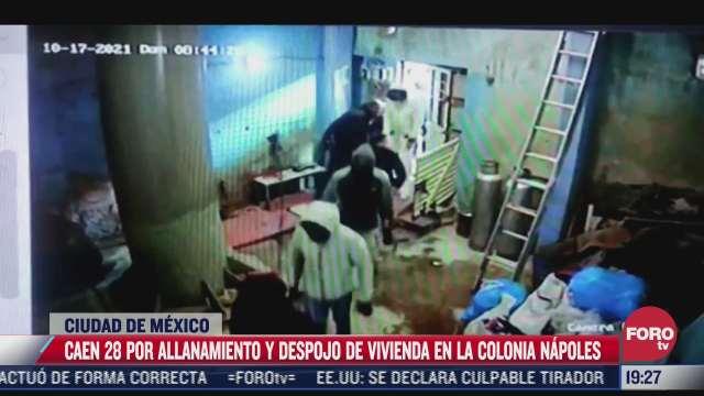detienen a 28 por allanamiento y despojo de vivienda en colonia napoles