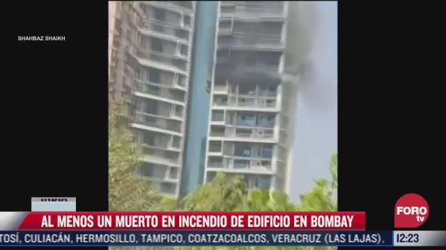 incendio en edificio de bombay deja saldo de un muerto