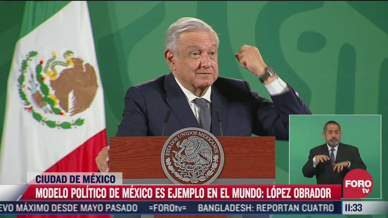 modelo politico de mexico es ejemplo en el mundo destaca amlo