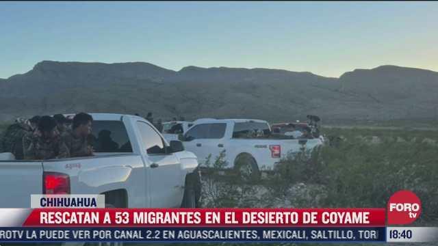 rescatan a 53 migrantes con deshidratacion en chihuahua
